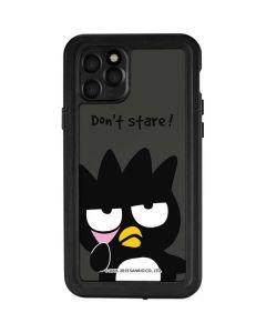 Badtz Maru Dont Stare iPhone 11 Pro Waterproof Case
