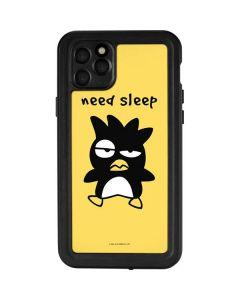 Badtz Maru Need Sleep iPhone 11 Pro Max Waterproof Case