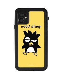 Badtz Maru Need Sleep iPhone 11 Waterproof Case