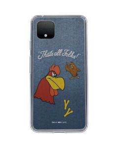 Foghorn Leghorn Thats All Folks Google Pixel 4 XL Clear Case