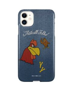 Foghorn Leghorn Thats All Folks iPhone 11 Lite Case