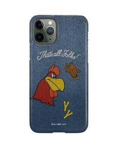 Foghorn Leghorn Thats All Folks iPhone 11 Pro Lite Case