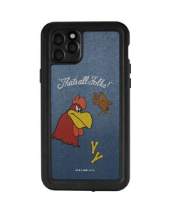 Foghorn Leghorn Thats All Folks iPhone 11 Pro Max Waterproof Case