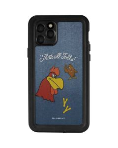 Foghorn Leghorn Thats All Folks iPhone 11 Pro Waterproof Case
