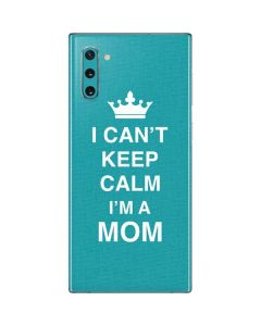 I Cant Keep Calm Im a Mom Galaxy Note 10 Skin