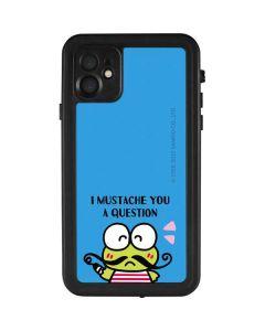 Keroppi I Mustache You A Question iPhone 11 Waterproof Case
