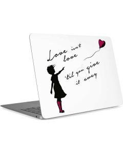 Love Isnt Love Til You Give It Away Apple MacBook Air Skin