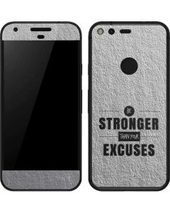 Be Stronger Than Your Excuses Google Pixel Skin