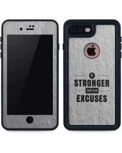 Be Stronger Than Your Excuses iPhone 8 Plus Waterproof Case