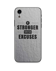 Be Stronger Than Your Excuses iPhone XR Skin