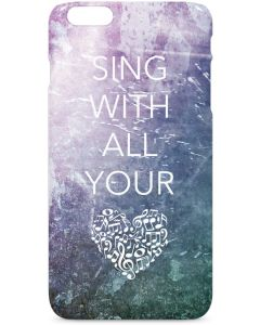 Sing With All Your Heart iPhone 6/6s Plus Lite Case