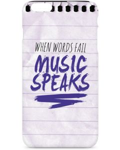 When Words Fail Music Speaks iPhone 6/6s Plus Lite Case