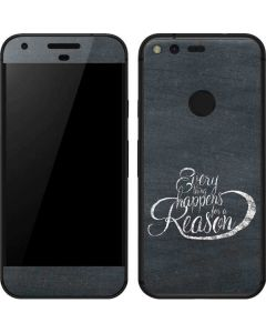 Everything Happens For A Reason Chalk Google Pixel Skin