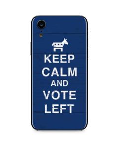 Keep Calm And Vote Left iPhone XR Skin
