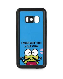 Keroppi I Mustache You A Question Galaxy S8 Plus Waterproof Case