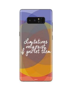 Limitations Only Exist If You Let Them Galaxy Note 8 Skin