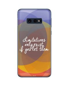 Limitations Only Exist If You Let Them Galaxy S10e Skin