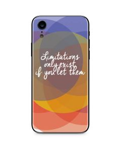 Limitations Only Exist If You Let Them iPhone XR Skin