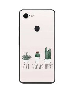 Love Grows Here Google Pixel 3 XL Skin