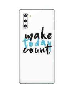 Make Today Count Galaxy Note 10 Skin