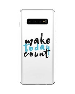 Make Today Count Galaxy S10 Plus Skin