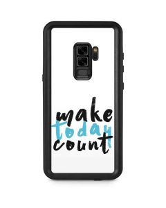 Make Today Count Galaxy S9 Plus Waterproof Case