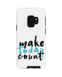 Make Today Count Galaxy S9 Pro Case