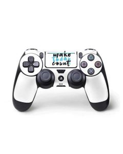 Make Today Count PS4 Pro/Slim Controller Skin