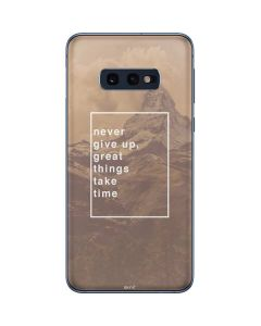 Never Give Up Great Things Take Time Galaxy S10e Skin