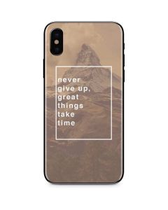 Never Give Up Great Things Take Time iPhone XS Skin