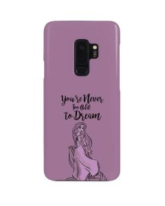Rapunzel Never Too Old To Dream Galaxy S9 Plus Lite Case