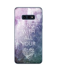 Sing With All Your Heart Galaxy S10e Skin