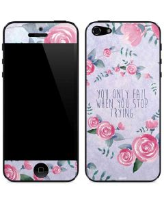 You Only Fail When You Stop Trying iPhone 5/5s/SE Skin