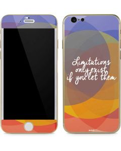 Limitations Only Exist If You Let Them iPhone 6/6s Skin