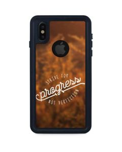 Strive For Progress Not Perfection iPhone XS Waterproof Case