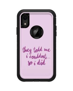 They Told Me I Couldnt So I Did Otterbox Defender iPhone Skin