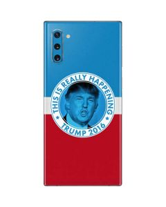 This Is Really Happening Trump 2016 Galaxy Note 10 Skin