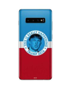 This Is Really Happening Trump 2016 Galaxy S10 Plus Skin
