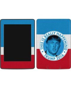 This Is Really Happening Trump 2016 Amazon Kindle Skin