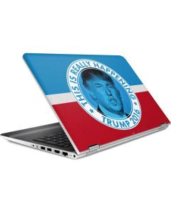 This Is Really Happening Trump 2016 HP Pavilion Skin