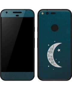 To The Moon And Back Google Pixel Skin