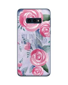 You Only Fail When You Stop Trying Galaxy S10e Skin