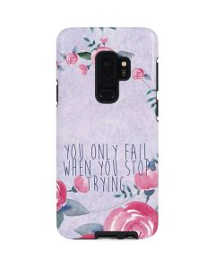You Only Fail When You Stop Trying Galaxy S9 Plus Pro Case