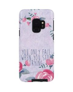 You Only Fail When You Stop Trying Galaxy S9 Pro Case