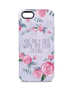 You Only Fail When You Stop Trying iPhone 5/5s/SE Pro Case
