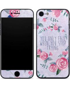 You Only Fail When You Stop Trying iPhone 7 Skin