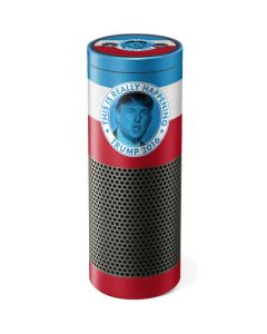 This Is Really Happening Trump 2016 Amazon Echo Skin
