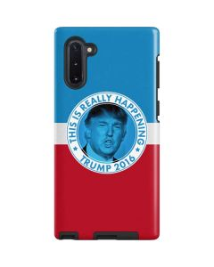 This Is Really Happening Trump 2016 Galaxy Note 10 Pro Case