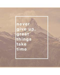 Never Give Up Great Things Take Time Generic Laptop Skin