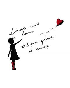 Love Isnt Love Til You Give It Away Generic Laptop Skin